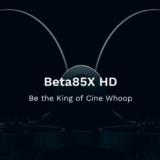 BETAFPVからBETA85X登場!HDバージョンも有るのでハンダも不要!