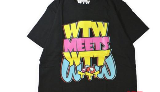 "WTW MEETS WTT ""WTTTW"" TEEの予約始まる!要チェキです!"