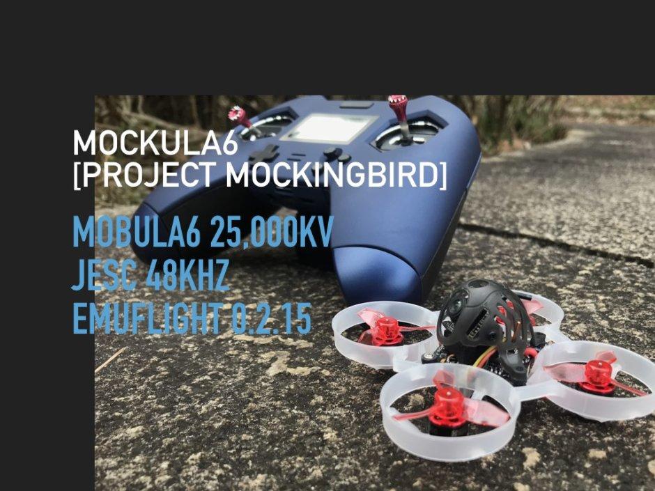 【MOCKULA6】Mobula6とPWM48khzとEmuFlight