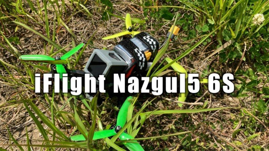 iFlight Nazgul5 6S